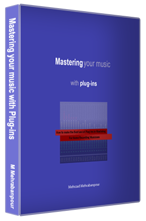 MASTERING YOUR MUSIC WITH PLUG-INS EBOOK